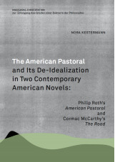 The American Pastoral and Its De-Idealization in Two Contemporary American Novel