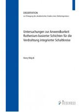 Untersuchungen zur Anwendbarkeit;Ruthenium-basierter Schichten für die Verdrahtu