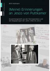 (Meine) Erinnerungen an Jesco von Puttkamer