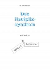 Das Hautpilzsyndrom unter anderem Morbus Alzheimer