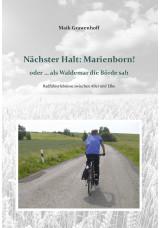 Nächster Halt: Marienborn! oder ... als Waldemar die Börde sah