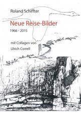 Neue Reise-Bilder 1966-2015
