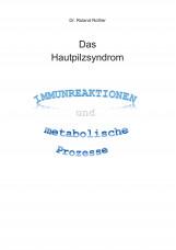 Das Hautpilzsyndrom - Immunreaktion und metabolische Prozesse