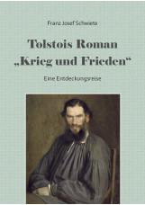 Tolstois Roman Krieg und Frieden - eine Entdeckungsreise