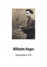 Wilhelm Hager - Kriegstagebuch 1944