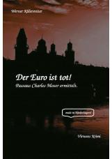Der Euro ist tot