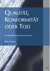 Qualität, Konformität oder Tod