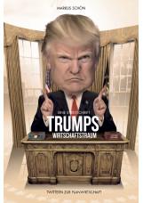 Trumps Wirtschaftstraum