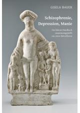 Schizophrenie, Depression, Manie