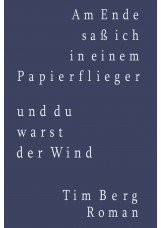 Am Ende saß ich in einem Papierflieger und du warst der Wind