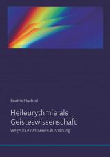 Heileurythmie als Geisteswissenschaft