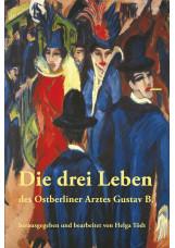 Die drei Leben des Ostberliner Arztes Gustav B.