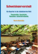 Schwetzingervorstadt - Ein Quartier in der globalisierten Welt