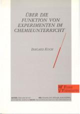 Über die Funktion von Experimenten im Chemieunterricht