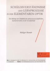 Schülerverständnisse und Lernprozesse in der elementaren Optik