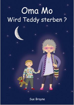 Oma Mo – Wird Teddy sterben?