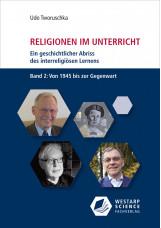 Religionen im Unterricht. Ein geschichtlicher Abriss des interreligiösen Lernens - Bd. 2