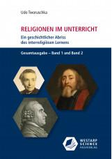 Religionen im Unterricht. Ein geschichtlicher Abriss des interreligiösen Lernens - Bd. 1 + 2