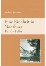 Eine Kindheit in Moosburg