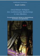 Unsichtbare Religion des Subliminalen Marketings in den Medien