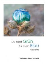Du gibst Grün für mein Blau