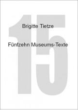 Fünfzehn Museums-Texte