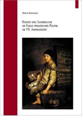Kinder und Jugendliche im Fokus preußischer Politik im 19. Jahrhundert