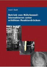 Betrieb von Rührkesselbioreaktoren unter erhöhten Reaktordrücken