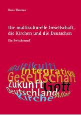 Die multikulturelle Gesellschaft, die Kirchen und die Deutschen