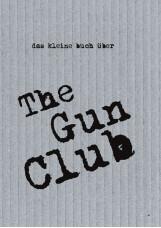 Das kleine Buch über The Gun Club