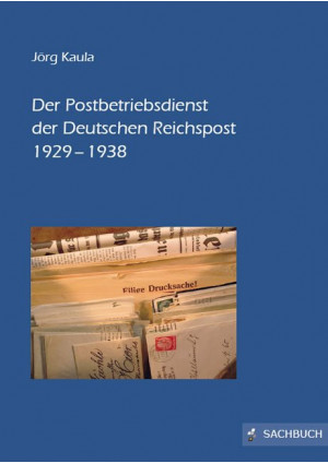 Der Postbetriebsdienst der Deutschen Reichspost 1929–1938