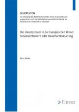 Die Umsatzsteuer in der Europäischen Union: Steuerwettbewerb oder Steuerharmonis