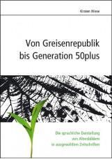 Von Greisenrepublik bis Generation 50plus