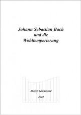 Johann Sebastian Bach und die Wohltemperierung