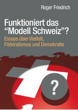 """Funktioniert das """"Modell Schweiz""""?"""