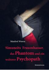 Simuneits Frauenhasser, das Phantom und ein weiterer Psychopath