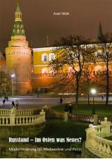 Russland – Im Osten was Neues?