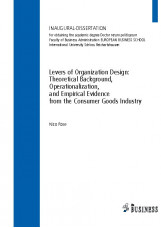 Levers of Organization Design: Theoretical Background, Operationalization, and E
