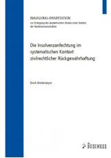 Die Insolvenzanfechtung im systematischen Kontext zivilrechtlicher Rückgewährhaf