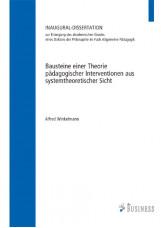 Bausteine einer Theorie pädagogischer Interventionen aus systemtheoretischer Sic