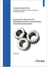 Evolutorische Ökonomik für Managementsysteme transnationaler Unternehmensnetzwer