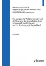 Das europäische Wettbewerbsrecht und die Steuerung der Gesundheitssysteme in Fra
