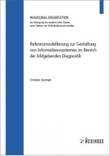 Referenzmodellierung zur Gestaltung von Informationssystemen im Bereich der bild