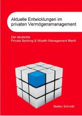 Aktuelle Entwicklungen im privaten Vermögensmanagement