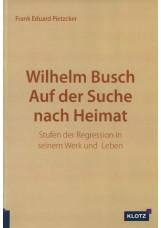 Wilhelm Busch Auf der Suche nach Heimat