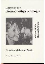 Lehrbuch der Gesundheitspsychologie. Ein sozialpsychologischer Ansatz / Lehrbuch