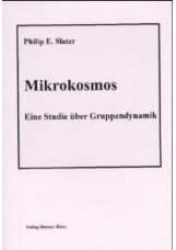 Mikrokosmos. Eine Studie über Gruppendynamik / Mikrokosmos. Eine Studie über Gru
