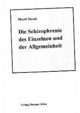 Die Schizophrenie des Einzelnen und der Allgemeinheit
