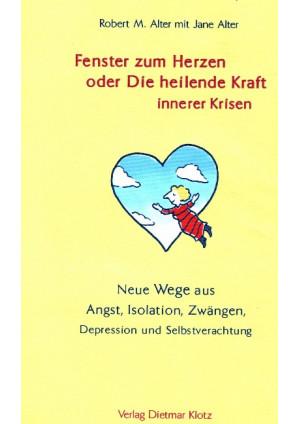 Fenster zum Herzen oder die heilende Kraft innerer Krisen