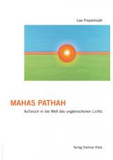 Mahas Pathah: Aufbruch in die Welt des ungebrochenen Lichts